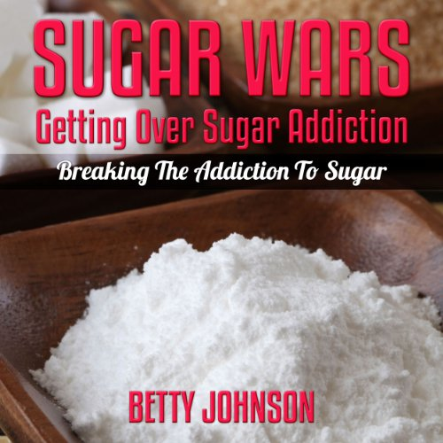 Sugar Detox Diet: Getting Over Sugar Addiction audiobook cover art