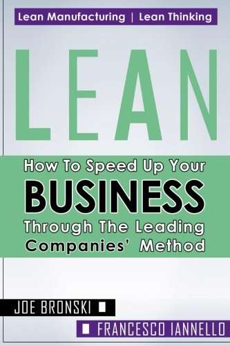 Lean: How to Speed Up Your Business Through the Leading Companies' Method