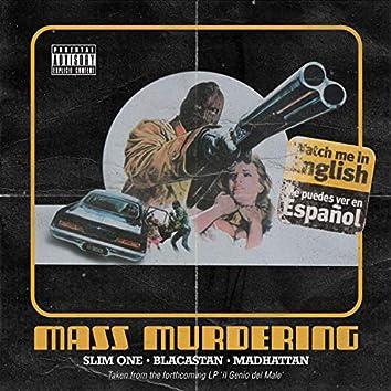 Mass Murdering (feat. Blacastan & Madhattan)