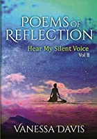 Poems of Reflection: Hear My Silent Voice, Vol. 2