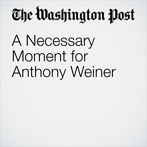 A Necessary Moment for Anthony Weiner copertina