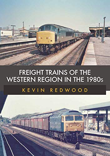 Redwood, K: Freight Trains of the Western Region in the 1980