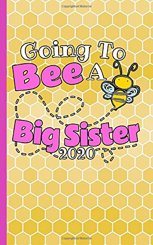 I'm Going to Be a Big Sister Draw and Write Journal - Honey Bee Notebook: Half Lined Half Blank Page, Kids Story Writing and Sketch Drawing Note Book (New Baby Sibling Gifts Vol 8, Band 8)