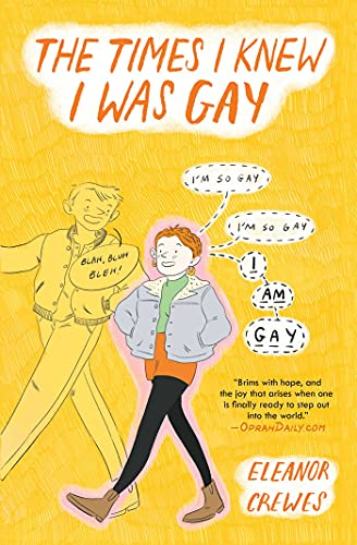 Compare Textbook Prices for The Times I Knew I Was Gay  ISBN 9781982147112 by Crewes, Eleanor