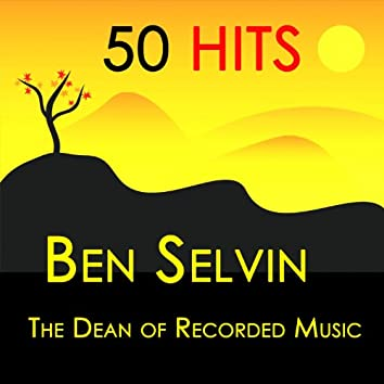 50 Hits : Ben Selvin, The Dean of Recorded Music
