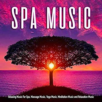 Spa Music: Relaxing Music For Spa, Massage Music, Yoga Music, Meditation Music & Relaxation Music