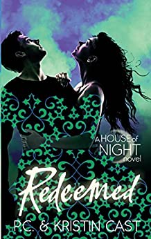 Redeemed: Number 12 in series (House of Night) by [P. C. Cast, Kristin Cast]
