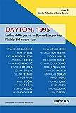 Dayton, 1995. La fine della guerra in Bosnia Erzegovina, l'inizio del nuovo caos