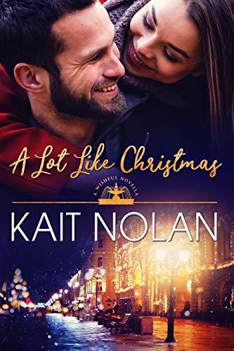 A Lot Like Christmas: A Small Town Southern Romance (Wishful Romance Book 11)