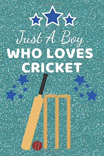 Just A Boy Who Loves Cricket: Cricket gifts for Boys. This Cricket Notebook Cricket Journal has a fun glossy cover. It's 6x9in size 110+ lined ruled ... Cricket gift ideas. Gifts for Cricketers.