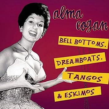 Bell Bottoms, Dreamboats, Tangos & Eskimos, Pt. 1