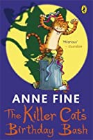 The Killer Cat's Birthday Bash by Anne Fine(2009-06-23)