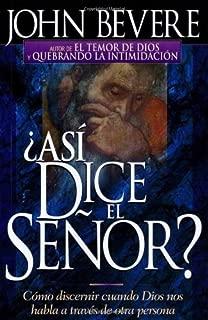 Asi Dice El Senor: C?o discernir cuando Dios nos habla a trav? de otra persona (Spanish Edition) by John Bevere (1999-04-20)