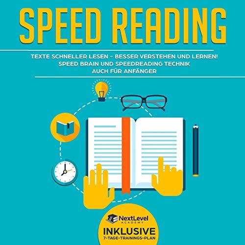 Speed Reading: Texte schneller lesen - besser verstehen und lernen! Speed Brain und Speedreading Technik auch für Anfänger Titelbild