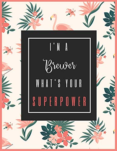 I'm A BREWER, What's Your Superpower?: 2020-2021 Planner for Brewer, 2-Year Planner With Daily, Weekly, Monthly And Calendar (January 2020 through December 2021)