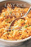 Easy rice Recipes cookbook: Easy and Delicious Homemade rice Recipes
