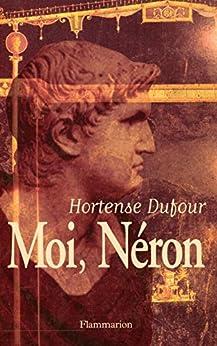 Moi, Néron par [Hortense Dufour]