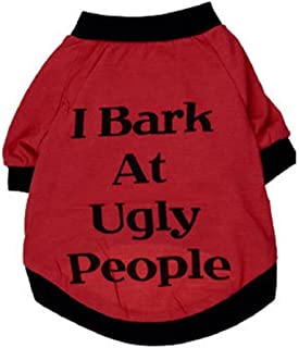 Pet Shirt, Cute Puppy Dog Clothing Summer Cool Vest for Pet Sweatshirt I Bark at Ugly People