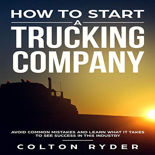How to Start a Trucking Company  By  cover art