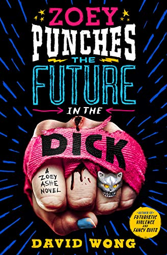 Zoey Punches the Future in the Dick: A Novel (Zoey Ashe Book 2) (English Edition)