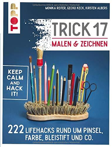 Trick 17 Malen & Zeichnen: 222 Lifehacks rund um Pinsel, Farbe, Bleistift und Co.