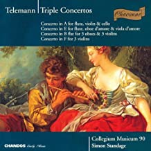 Telemann: Triple Concertos: in Bb for 3 Oboes & 3 Violins; in A for Flute, Violin & Cello; in F for 3 Violins; in E for Flute, Oboe d'Amoure & Viola d'Amoure