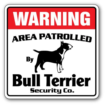 Bull Terrier Security Sign Area Patrolled pet Dog Lover Puppy Vet Breeder Leash