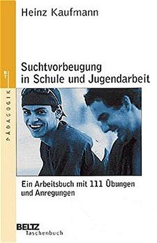 Suchtvorbeugung in Schule und Jugendarbeit (Beltz Taschenbuch / Pädagogik)