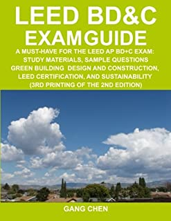 Leed Bd&c Exam Guide: A Must-Have for the Leed AP Bd+c Exam: Study Materials, Sample Questions, Green Building Design and ...