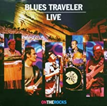 Live on the Rocks By Blues Traveler (2004-10-25)