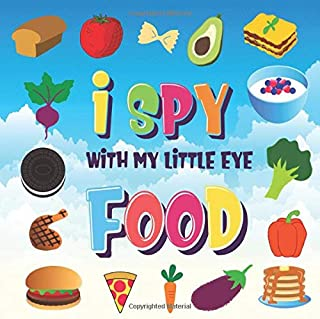 I Spy With My Little Eye - Food: A Wonderful Search and Find Game for Kids 2-4 | Can You Spot the Food That Starts With...? (I Spy Books for Kids 2-4)