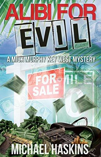 Book: Alibi for Evil - A Mick Murphy Key West Mystery (Mick Muprphy Key West Mystery Series Book 8) by Michael Haskins