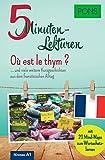 PONS 5-Minuten-Lektüre Französisch A1 - Où est le thym ? … und viele weitere Kurzgeschichten aus dem französischen Alltag. Mit 20 Mind-Maps zum Wortschatzlernen. (PONS 5-Minuten-Lektüren)