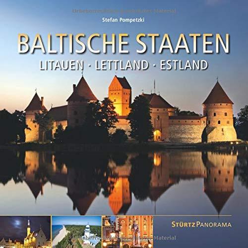 Baltische Staaten - Litauen, Lettland, Estland: Ein hochwertiger Fotoband mit über 240 Bildern auf 192 Seiten im quadratischen Großformat - STÜRTZ ... Großformat - STÜRTZ Verlag (Panorama)