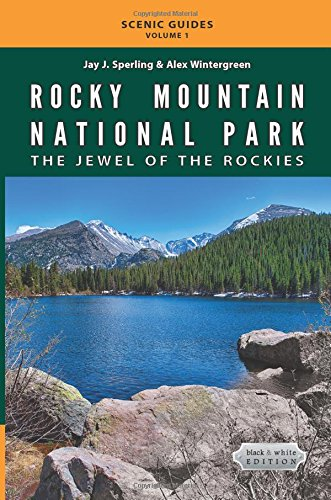 Rocky Mountain National Park: The Jewel of the Rockies: black & white Edition (Scenic Guide) (Volume 1)