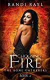 Choosing Fire: Book Two (The Bone Gatherers 2) (English Edition)