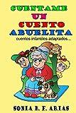 Cuentame un cuento abuelita: Cuentos infantiles recopilados
