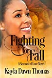 Fighting for Fall (Seasons of Love Book 2) (English Edition)