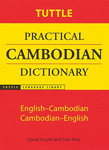 Compare Textbook Prices for Tuttle Practical Cambodian Dictionary: English-Cambodian Cambodian-English Tuttle Language Library Paperback with Flaps Edition ISBN 9780804819541 by Smyth, David,Kien, Tran