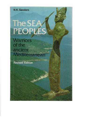 The Sea Peoples: Warriors of the Ancient Mediterranean 1250-1150 BC (Ancient Peoples & Places) (Ancient Peoples and Places)