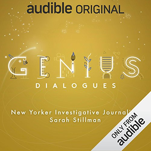 Ep. 5: New Yorker Investigative Journalist Sarah Stillman (The Genius Dialogues) audiobook cover art