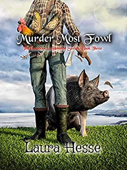 Murder Most Fowl (The Finale of the first three books in The Gumboot & Gumshoe Series - black comedy cozy detective): The Gumboot & Gumshoe Series: Book 3 by [Laura Hesse]