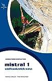 Mistral 1: Auswahlführer Südfrankreich west