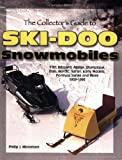 The Collector's Guide to Ski-Doo Snowmobiles