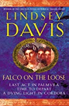 Falco on the Loose : Last Act in Palmyra/Time to Depart/A Dying Light in Corduba
