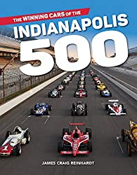 Image: The Winning Cars of the Indianapolis 500 | Hardcover: 368 pages | by J. Craig Reinhardt (Author). Publisher: Red Lightning Books (April 1, 2019)