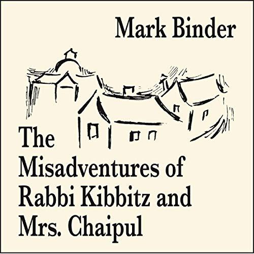 The Misadventures of Rabbi Kibbitz and Mrs. Chaipul audiobook cover art