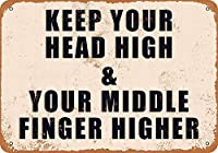 Keep Your Head High & Your Middle Finger Higher 金属板ブリキ看板警告サイン注意サイン表示パネル情報サイン金属安全サイン
