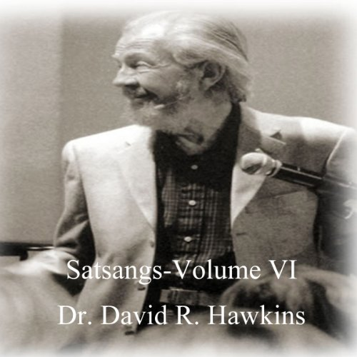 Satsang Series, Volume VI                   De :                                                                                                                                 David R. Hawkins                               Lu par :                                                                                                                                 David R. Hawkins                      Durée : 4 h et 1 min     1 notation     Global 5,0
