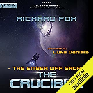 The Crucible     The Ember War, Book 8              Written by:                                                                                                                                 Richard Fox                               Narrated by:                                                                                                                                 Luke Daniels                      Length: 8 hrs and 51 mins     9 ratings     Overall 4.7